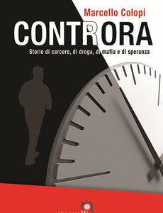 Controra. Storie di carcere, di droga, di mafia e di speranza – Marcello Colopi