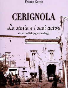 Cerignola. La storia e i suoi autori dal secondo dopoguerra ad oggi – Franco Conte